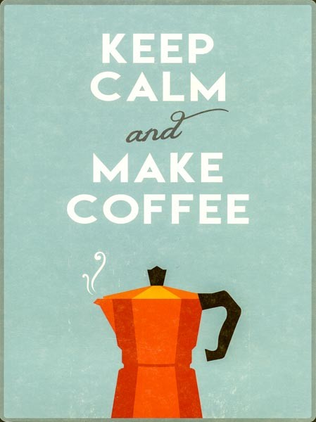 Keep calm and make coffee - PosterCard