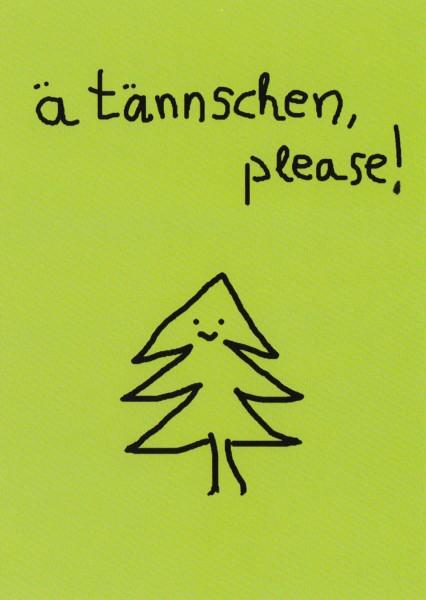 Ä Tännschen, please! - Postkarte